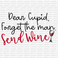 Dear Cupid, forget the man, send wine!