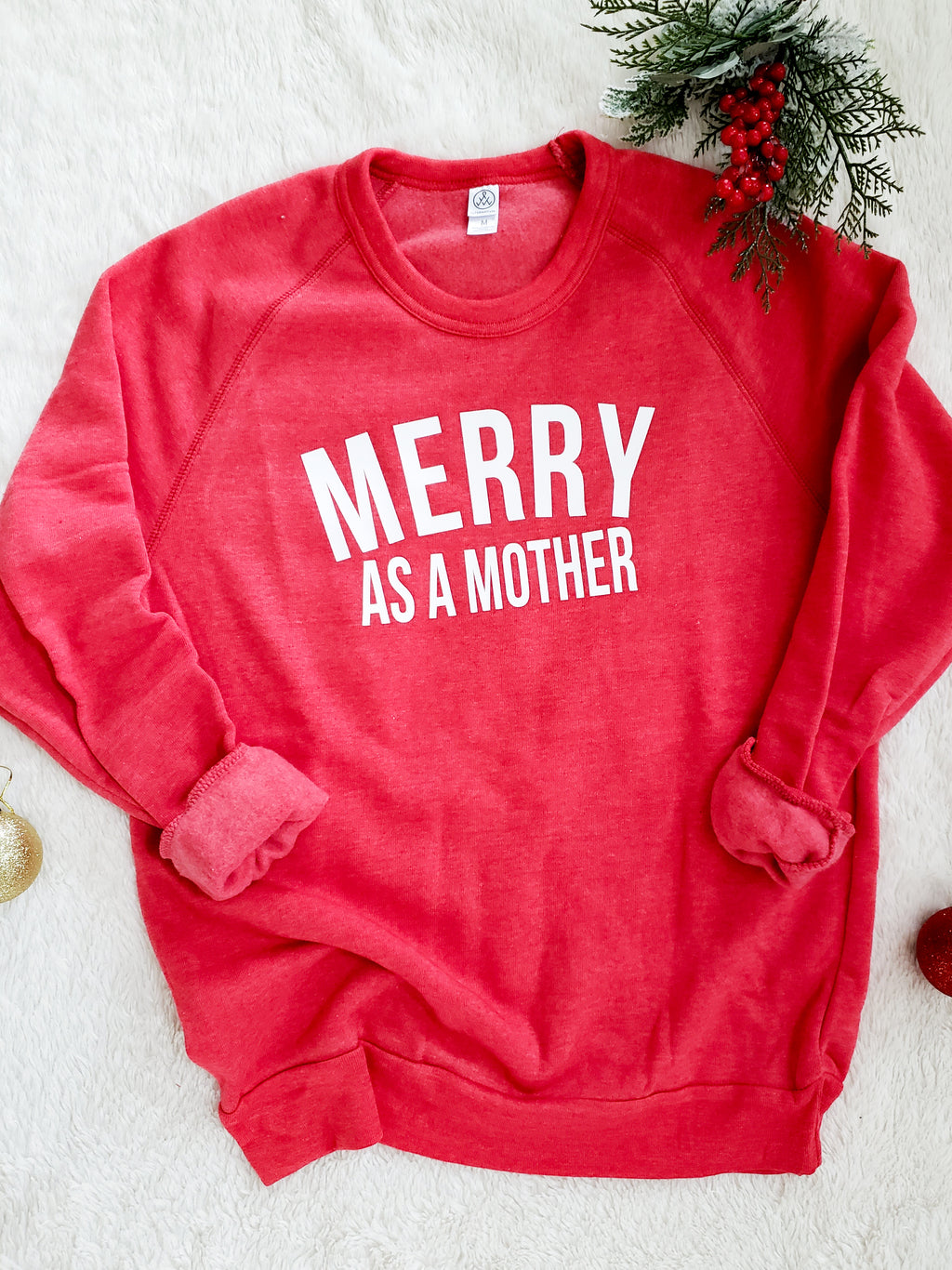 MERRY AS A MOTHER Sweatshirt