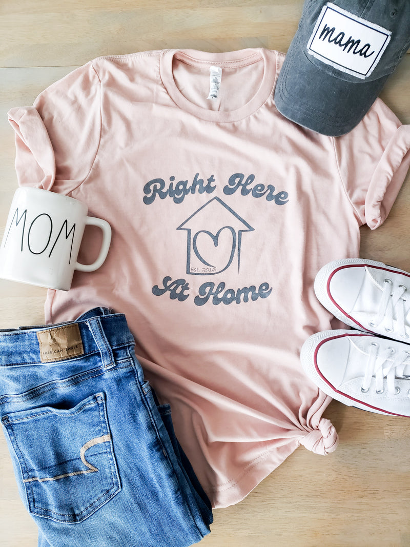 Right Here at Home T Shirt