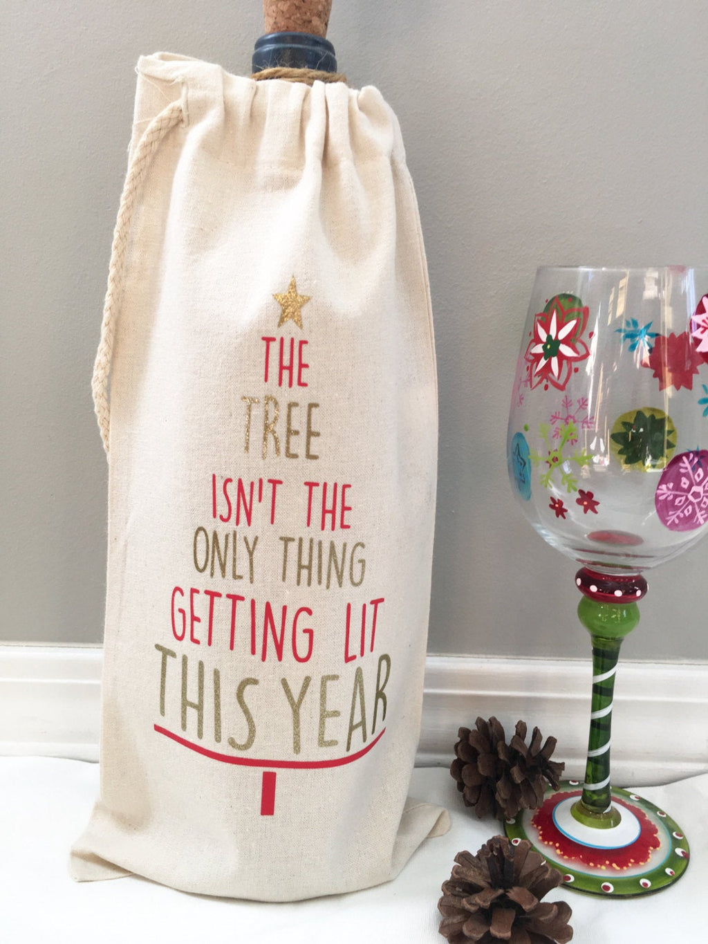The Tree Isn't the Only Thing Getting Lit This Year Wine bag -