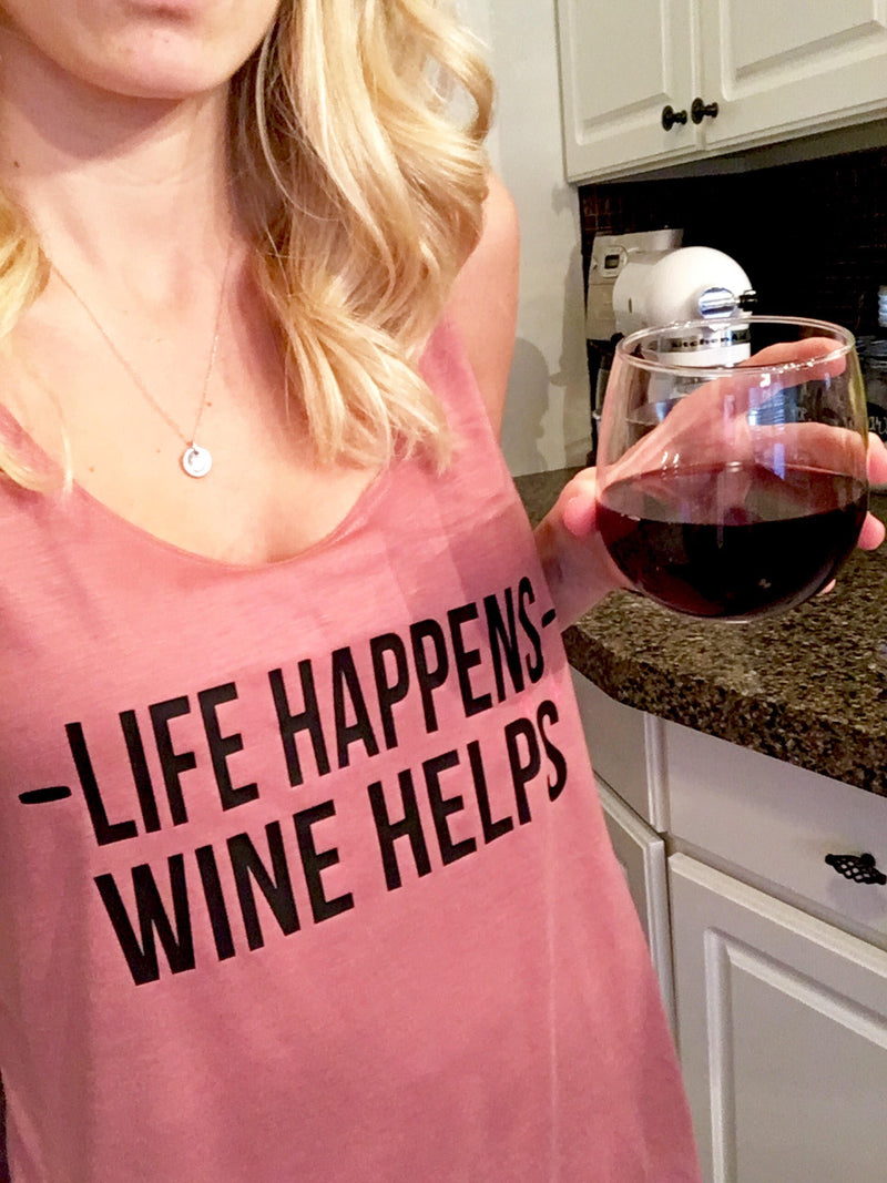 Life Happens Wine Helps Tank •  Wine Slouchy Tank -