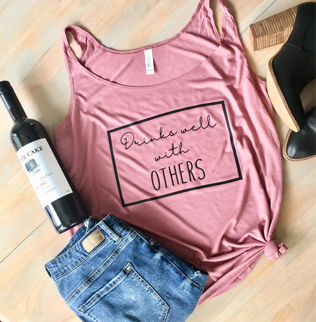 Drinks Well with others Tank • Wine Womens Shirt -