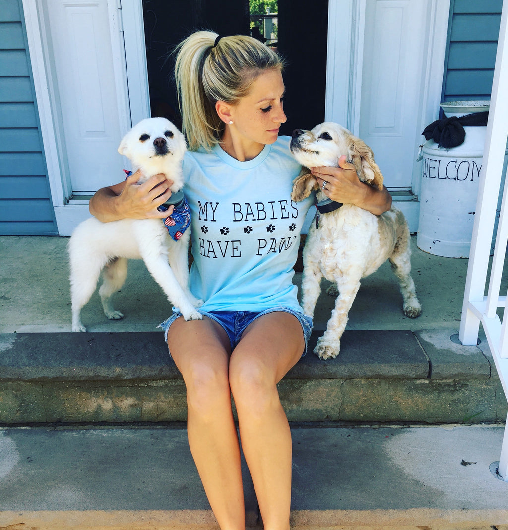 My Babies Have Paws - Dog Mom Shirt -