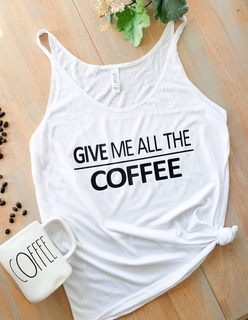Give Me All the Coffee Tank • Coffee shirt -