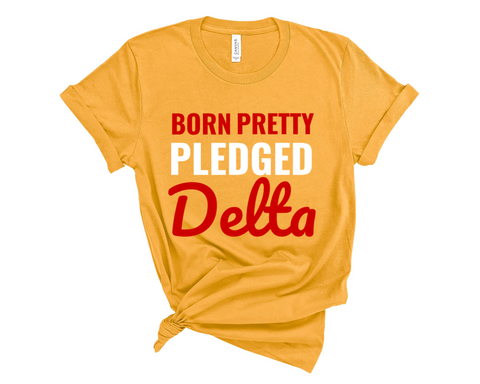Born Pretty Pledged Delta T-Shirt