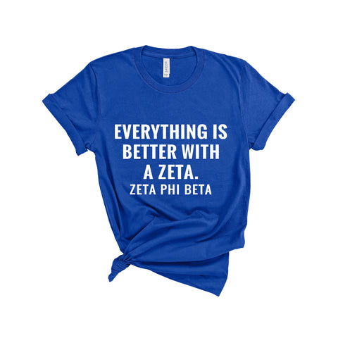 Everything is Better With a Zeta T-Shirt
