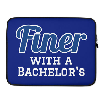 Finer with a Bachelor's Laptop Sleeve