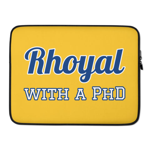 Rhoyal with a PhD Laptop Sleeve