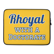 Rhoyal with a Doctorate Laptop Sleeve