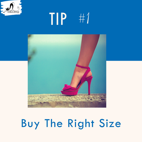 How To Walk In Heels, Tip #1 - Buy the right size shoe.