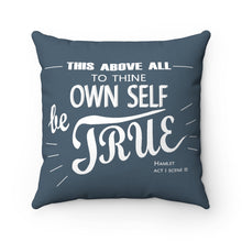 "Load image into Gallery viewer, ""To Thine Own Self Be True"" Spun Polyester Square Pillow - Charcoal"