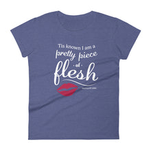 "Load image into Gallery viewer, ""Pretty Piece of Flesh"" Women's short sleeve t-shirt"