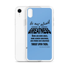 "Load image into Gallery viewer, ""Be Not Afraid of Greatness"" iPhone Case"
