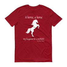 "Load image into Gallery viewer, ""My Kingdom for a Horse!"" Unisex Short-Sleeve T-Shirt"