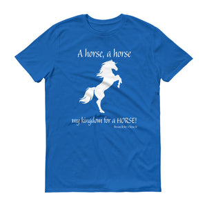 """My Kingdom for a Horse!"" Unisex Short-Sleeve T-Shirt"