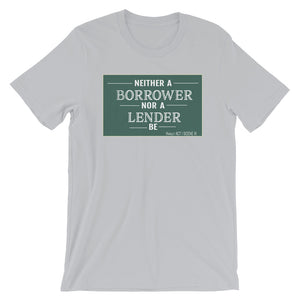 """Borrower Nor A Lender Be"" Short-Sleeve Unisex T-Shirt"