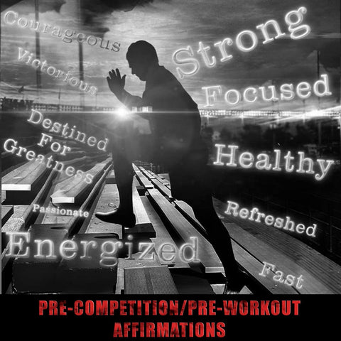 Pre-Competition/Pre-Workout Affirmations Mp3