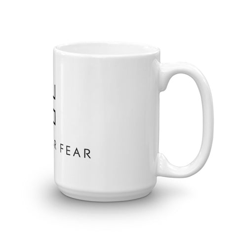 Mug - F*ck Your Fear - Fuck Your Fear