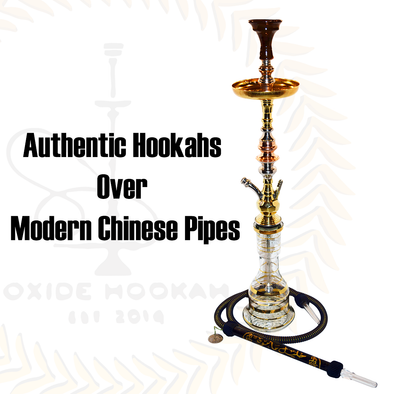 Authentic Hookahs Over Modern Chinese Pipes