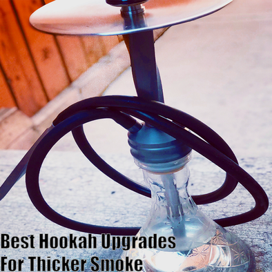 Best Hookah Upgrades For Thicker Smoke