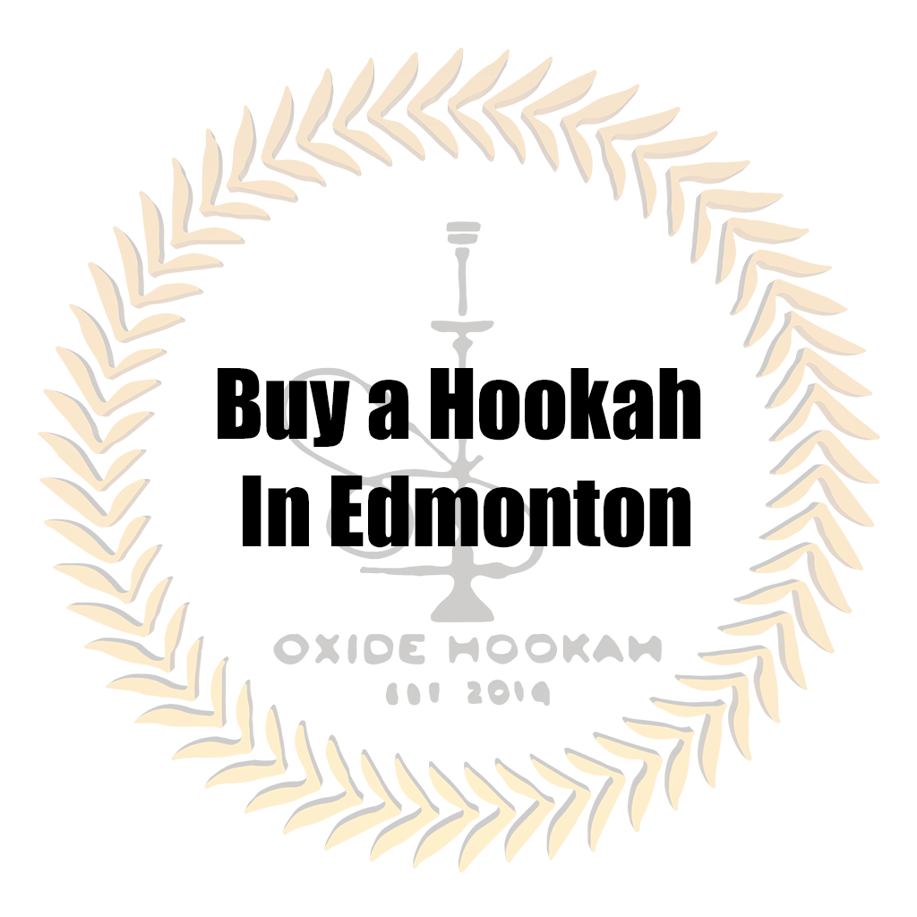 Shisha Edmonton - Best Place To Buy A Hookah In Edmonton