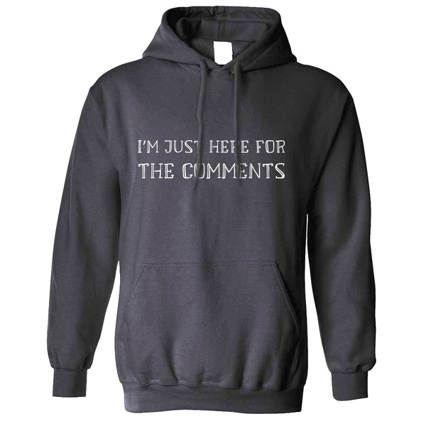 Just Here For The Comments Hoodie