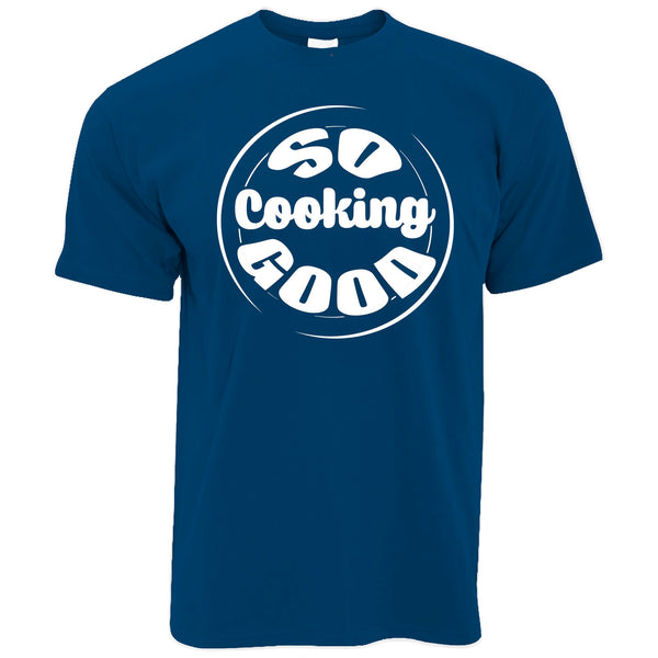So Cooking Good Men's T Shirt