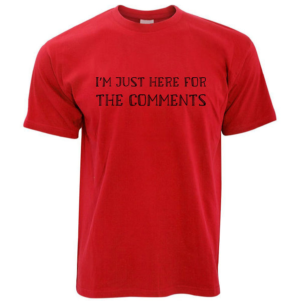 Just Here For The Comments Men's T Shirt
