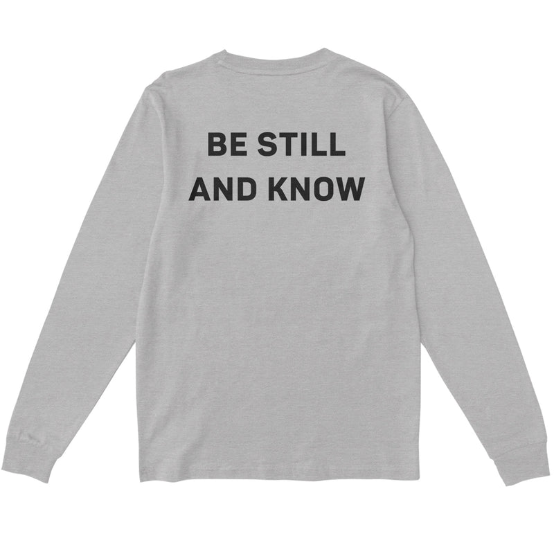 Be Still and Know Long Sleeve T-shirt