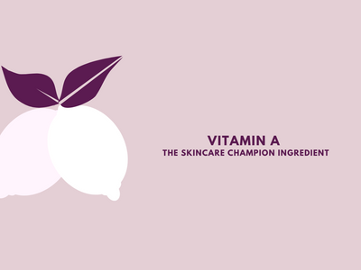 Vitamin A: The Skincare Champion Ingredient