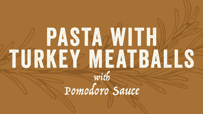 Pasta with Turkey Meatballs