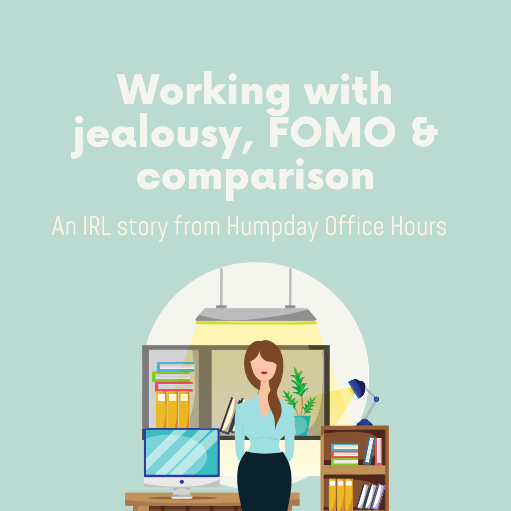 Practice: Working with jealousy, FOMO & comparison