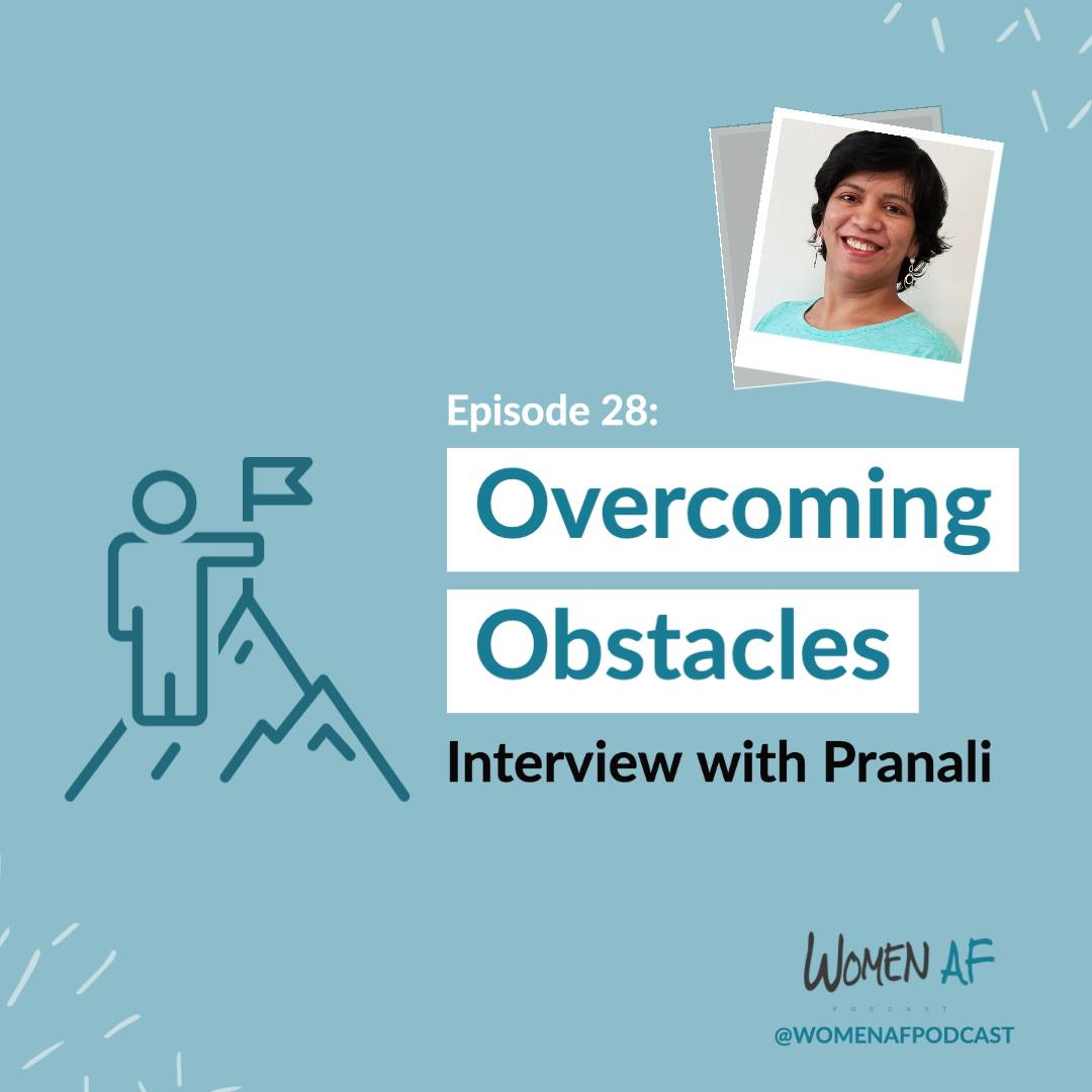 28: Overcoming Obstacles | Interview with Pranali