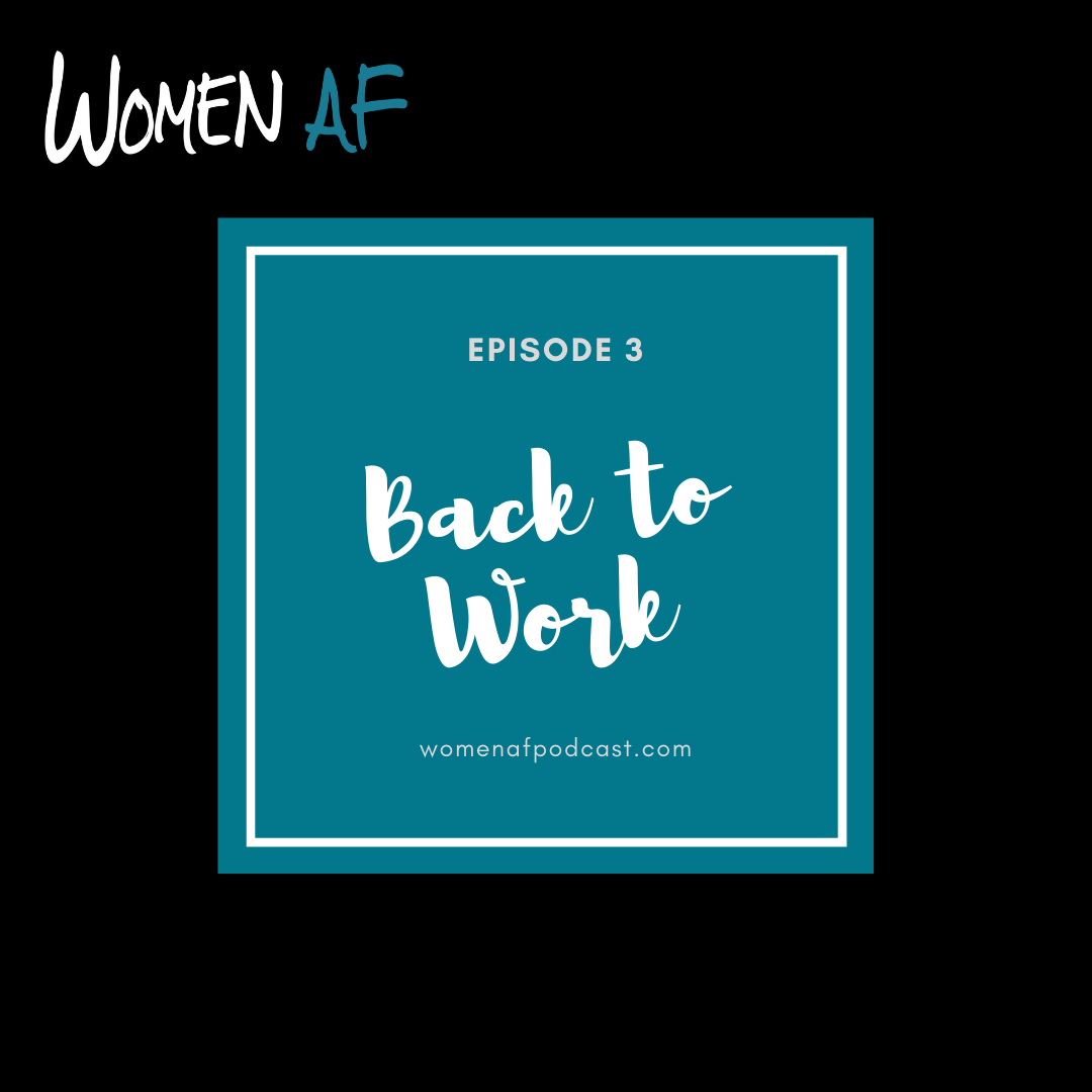 Episode 3: Back to Work