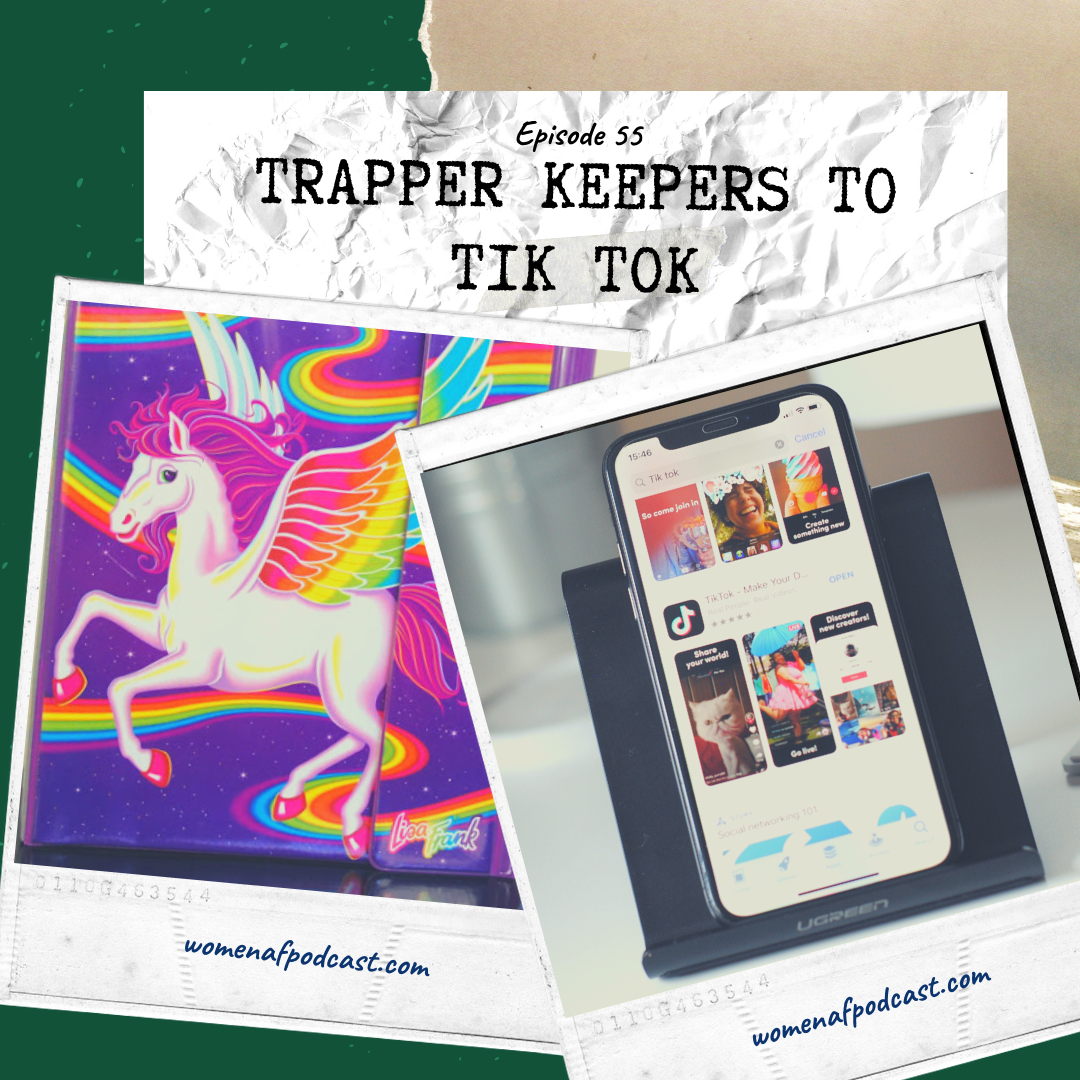 55: Trapper Keepers to TikTok