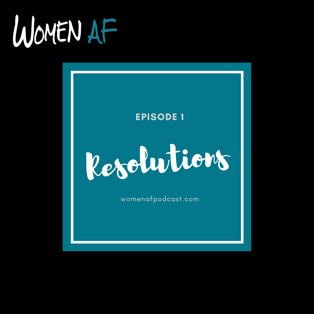 Episode 1: Resolutions and Show Notes
