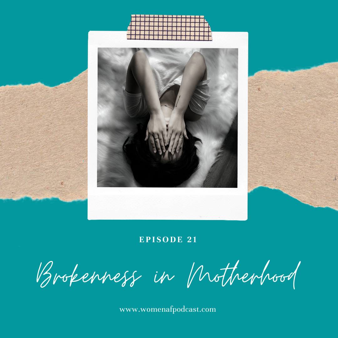 Episode 21: Brokenness in Motherhood