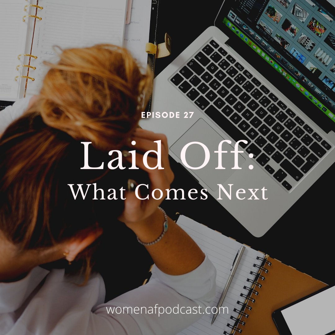 27: Laid Off: What Comes Next