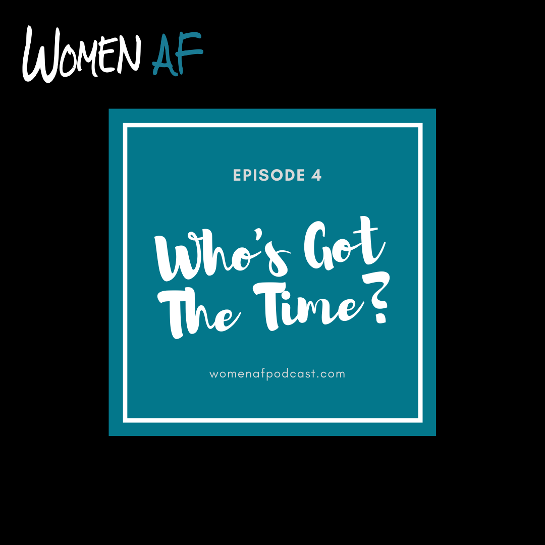 Episode 4: Who's Got the Time?