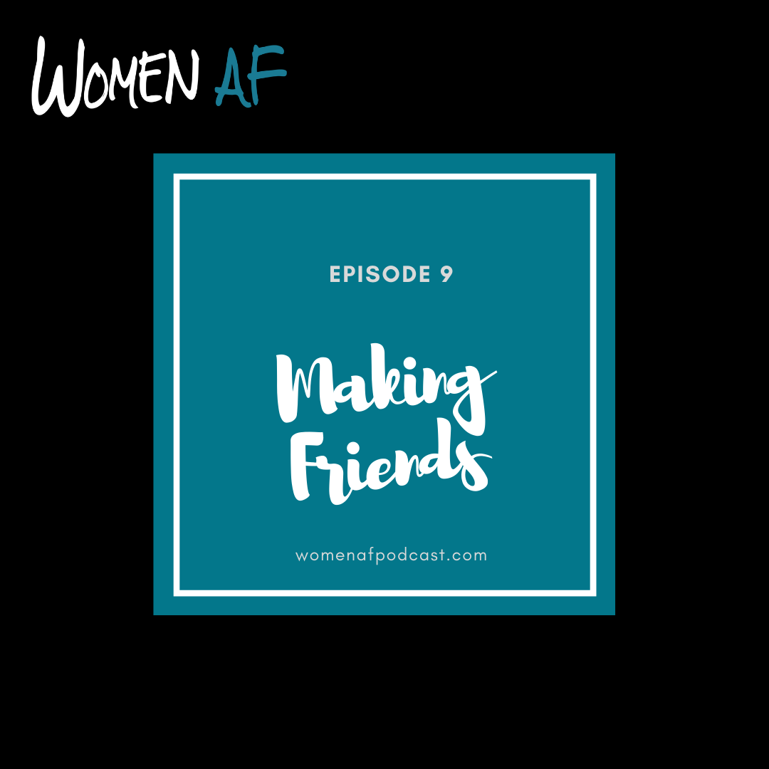 Episode 9: Making Friends