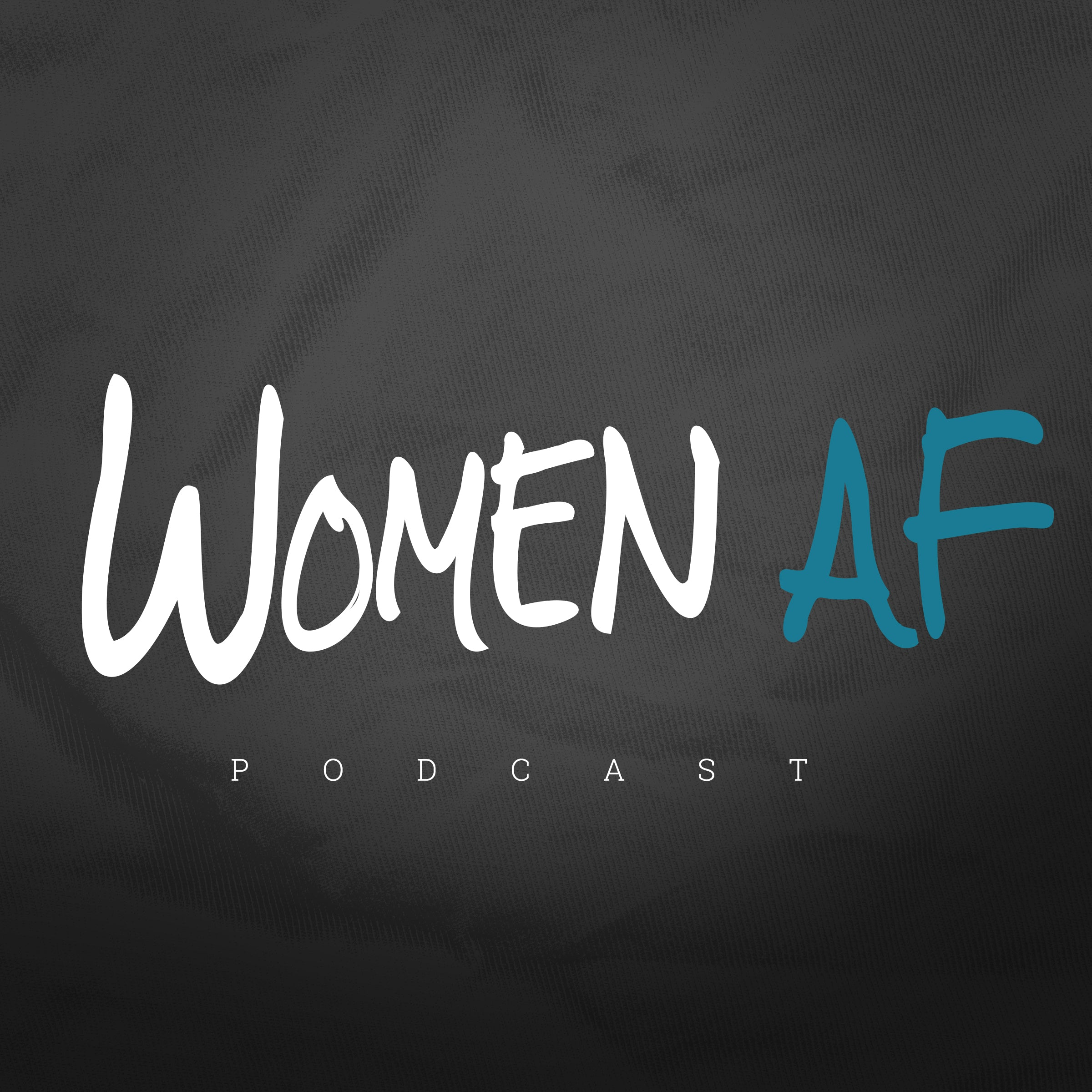 Women AF Podcast Has an Official Launch Date!