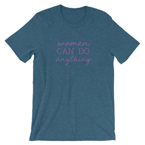 Women Can Do Anything - Short-Sleeve Unisex T-Shirt