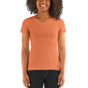 Be Kind Ladies' short sleeve t-shirt