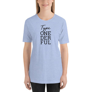 Type Onederful - Short-Sleeve Unisex T-Shirt