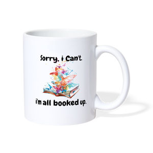 SORRY I CAN'T I'M ALL BOOKED UP Coffee/Tea Mug - white