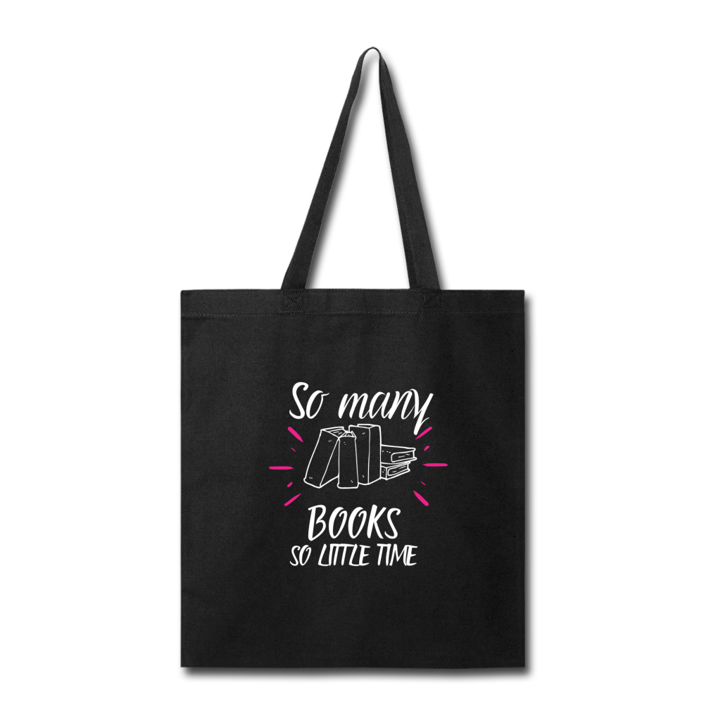 SO MANY BOOKS, SO LITTLE TIME (Tote Bag) - black