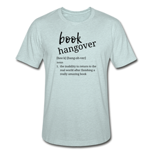 Load image into Gallery viewer, Book Hangover - Unisex Heather Prism T-Shirt - heather prism ice blue