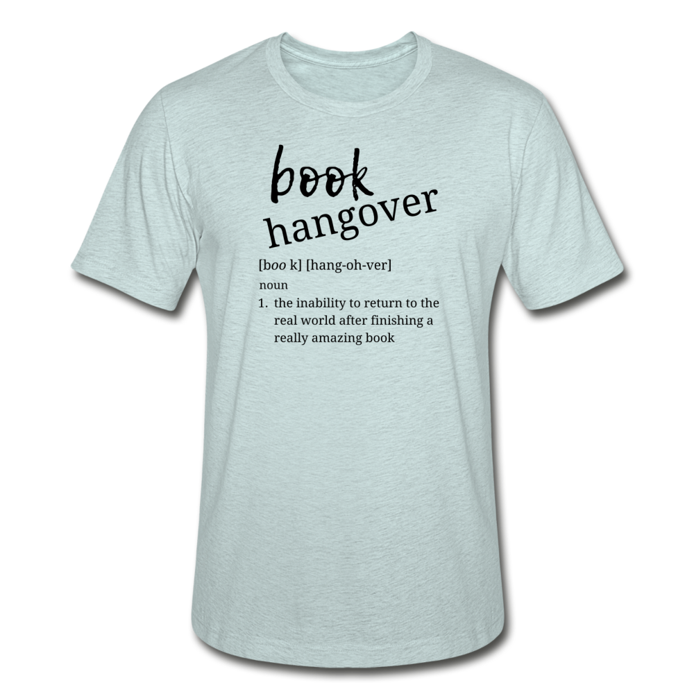 Book Hangover - Unisex Heather Prism T-Shirt - heather prism ice blue