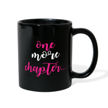 Load image into Gallery viewer, ONE MORE CHAPTER... (Full Color Mug) - black
