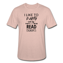 Load image into Gallery viewer, I LIKE TO PARTY AND BY PARTY I MEAN READ BOOKS (Unisex Heather Prism T-Shirt) - heather prism peach